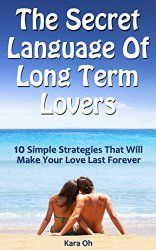10 Simple Strategies That Will Make Your Love Last Forever Secret Language, Lovers Art, The Secret, Make It Yourself, Simple, How To Make, Men, Guys