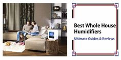 Best Room Humidifier, Best Whole House Humidifier, Vicks Humidifier, Vaporizer Humidifier, Small Humidifier, Steam Humidifier, Humidifier Filters, Warm Mist Humidifier, Ultrasonic Cool Mist Humidifier