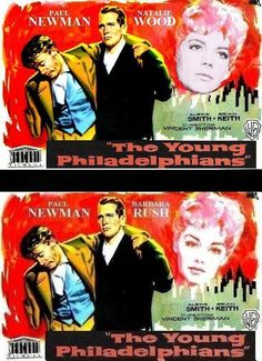 """THE YOUNG PHILADELPHIANS""1959      Natalie Wood Candidate; Finally Interpreted:  Barbara Rush,       Young Philadelphians is a reasonable film. I love many of the 'bit' actors. Otto Kruger, Alexis Smith, Brian Keith, Robert Vaughan. The part of Joan was supposed to be played by Natalie Wood, but she turned it down. Rush and Newman were friends, so he campaigned to get her the part."