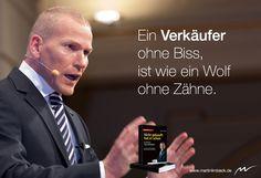 Ein #Verkäufer ohne Biss, ist wie ein Wolf ohne Zähne. www.martinlimbeck.de