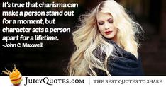"""It's true that charisma can make a person stand out for a moment, but character sets a person apart for a lifetime. John Maxwell, Make A Person, How To Find Out, How To Make, So True, Picture Quotes, Best Quotes, In This Moment, Feelings"