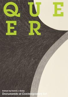 Queer / edited by David J. Getsy ; niv Acosta... [et al.] London : Whitechapel Gallery ; Cambridge (Massachusetts) : The MIT Press, 2016