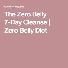 The Zero Belly 7-Day Cleanse | Zero Belly Diet