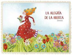 Ser la alegría de la huerta. [Ilustración de Mónica Carretero.] = una pesona que esta siempre optimista y alegre