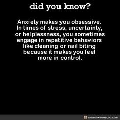 Anxiety makes you obsessive. In times of stress, uncertainty, or helplessness, you sometimes engage in repetitive behaviors like cleaning or nail biting because it makes you feel more in control. Anxiety Tips, Anxiety Help, Social Anxiety, Stress And Anxiety, Facts About Anxiety, Overcoming Anxiety, Anxiety Attacks Symptoms, Anxiety Panic Attacks, Thoughts