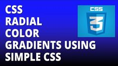 CSS radial color gradients using simple CSS - Cascading Style Sheets Tut...