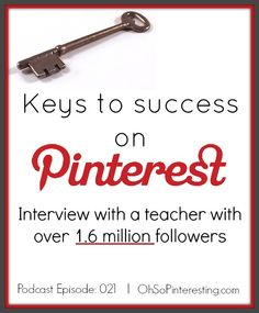 Keys to success on Pinterest interview with a teacher with over 1.6 million followers including tips about group borads via ohsopinteresting.com