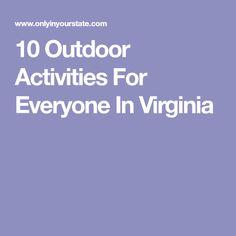 10 Outdoor Activities For Everyone In Virginia