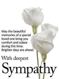 Send Free Brighter Days are Ahead - Sympathy Card to Loved Ones on Birthday & Greeting Cards by Davia. It's free, and you also can use your own customized birthday calendar and birthday reminders. Condolence Card Message, Condolences Messages For Loss, Sympathy Quotes For Loss, Sympathy Verses, Sympathy Card Sayings, Words Of Sympathy, Condolence Messages, Sympathy Notes, Grieving Quotes