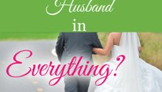 Should a Wife Submit to Her Husband in Everything? (Podcast #08)