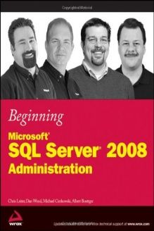 Beginning Microsoft SQL Server 2008 Administration , 978-0470440919, Chris Leiter, Wrox; 1 edition