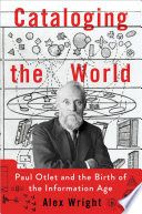 In Cataloging the World, Alex Wright places Otlet in the long continuum of visionaries and pioneers who have dreamed of unifying the world's knowledge, from H. Wells and Melvil Dewey to Ted Nelson and Steve Jobs. Jul 14 Z 693 2014 Library Of Alexandria, Best Biographies, Ted, Information Age, Library Catalog, Book People, Library Of Congress, History Books, Memoirs