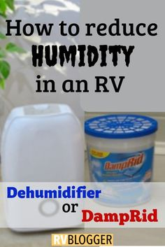 RV humidity is uncomfortable and can do RV damage. This article tests the battle of DampRid vs an RV dehumidifier. Learn DampRid uses for RV dampness and moisture control and the factors that cause moisture and how to avoid them. Click, save or send to learn more!#rvblogger #rvliving#rvlife#rvfulltime#rvstorage #rvtips#traveltrailer#campingtips #motorhome#campertips#damprid #dehumidifier#fifthwheel#rvessentials #rvmusthaves#campingessentials #campinglist#campingbeginner
