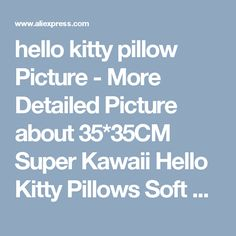 hello kitty pillow Picture - More Detailed Picture about 35*35CM Super Kawaii Hello Kitty Pillows Soft Back Cushion Stuffed Plush Toys Baby Love Very Good Quality Special Offer Picture from BOOKFONG Official Store | Aliexpress.com | Alibaba Group