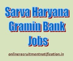 sarva haryana gramin bank jobs notification on http://onlinerecruitmentnotification.in/sarva-haryana-gramin-bank-recruitment.html