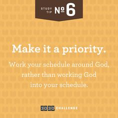 Tip #6: Make it a priority.