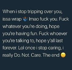 tripped a few times into piles of shit. so glad i didnt stay in it. im good for life. shouldve listened but my stubborn ass had to lay in some BULL shit. Bae Quotes, Real Talk Quotes, Mood Quotes, Funny Quotes, Qoutes, Petty Quotes, Twitter Quotes, Queen Quotes, Relationship Quotes