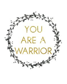 Dwell Beautiful has a free printable quote for you to frame and add to your home decor - 'You are a Warrrior' - embrace your inner strength and shine!