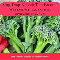 Stop, Drop, and Cook That Broccoli!