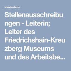Stellenausschreibungen - Leiterin; Leiter des Friedrichshain-Kreuzberg Museums und des Arbeitsbereiches Geschichte im Stadtraum - Berlin.de