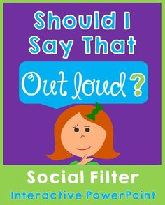 Do you have students who don't seem to have a filter? Try this Social Filter Interactive PowerPoint for K-4 for a fun way to teach them socially appropriate things to say. ($)