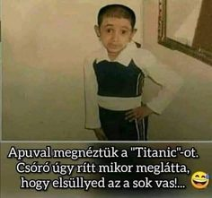 Funny Quotes, Funny Memes, Jokes, A Funny, Titanic, Haha, Sayings, Humor, Funny Phrases
