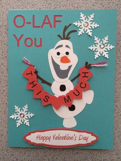 Disney's Olaf (I Love) You this much Valentine's Card.  Cut from Silhouette Cameo