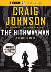 Read The Highwayman: A Longmire Story (A Longmire Mystery) thriller suspense book by Craig Johnson . Sheriff Walt Longmire and Henry Standing Bear embark on their latest adventure in this novella set in the world of Crai Longmire Series, Walt Longmire, New Books, Books To Read, Bobby Womack, Craig Johnson, Johnson 2016, Beav, The Trooper