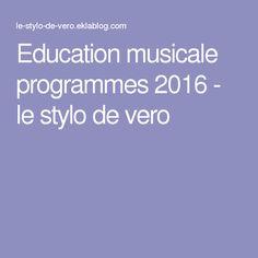 Education musicale programmes 2016 - le stylo de vero