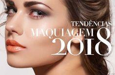 A tendência para maquiagens em 2018 é simplificar tudo. As makes das modelos das grandes grifes e das fabricantes de cosméticos