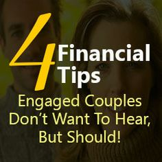 Four Financial Tips Engaged Couples Don't Want To Hear, But Should!