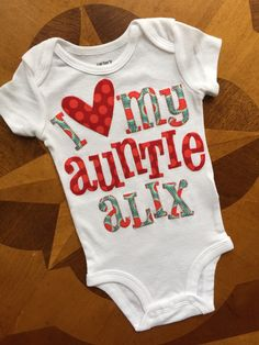 A personal favorite from my Etsy shop https://www.etsy.com/listing/230398693/i-heart-my-aunt-onesie