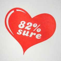 82% Sure. Valentine's / anti valentine's