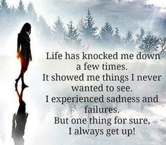It's not how many times you've been knocked down, but how many times you've picked yourself back up that count.