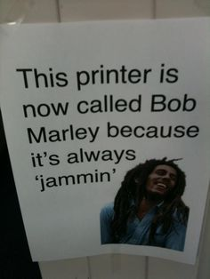 This printer is now called Bob Marley because it's always Jammin'! www.coffeeandheel...