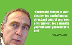 You are the master of your destiny. You can influence, direct and control your own environment. You can make your life what you want it to be!