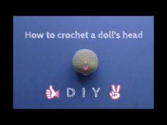How to crochet a doll - HEAD TUTORIAL - YouTube