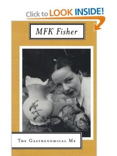 The Gastronomical Me: M. F. K. Fisher: 9780865473928: Amazon.com: Books
