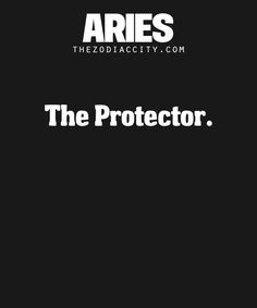 Aries: The Protector.