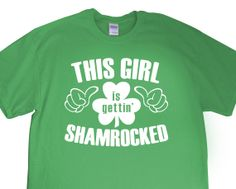 """New """"This Girl Is Gettin' Shamrocked"""" Unisex Womens T-shirt for St. Patrick's Day, Bar Crawl, Party,, Girlfriend, Wife, Fiance, Friend S-2xl on Etsy, $14.95"""