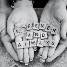 Forever & Always! I love this idea for our engagement shoot!