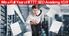 Win a Full Year of IFTTT SEO Academy 2.0 + Semantic Mastery MasterMIND + Semantic Mastery MasterCLASS + A Freedom Journal! Over $9.000 in Prizes! Click Here to Participate Now...