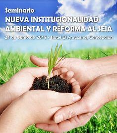 seminario nueva institucionalidad ambiental y reforma SEIA, ATCP Chile