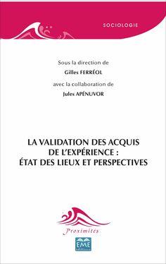 La validation des acquis de l'expérience : état des lieux et perspectives / sous la direction de Gilles Ferréol ; avec la collaboration de Jules Apénuvor - https://bib.uclouvain.be/opac/ucl/fr/chamo/chamo%3A1953852?i=0