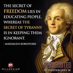 freedom lies in educating people, whereas the secret of the tyranny is keeping them ignorant.