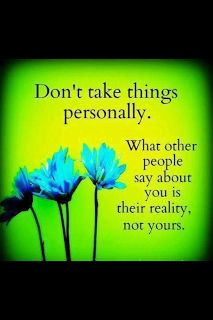Don't take things personally! :) And continue to be an example of someone who does not spread hurt behind others' backs.
