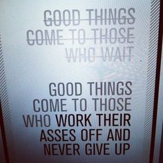 never give up words-worth-knowing Now Quotes, Great Quotes, Quotes To Live By, Funny Quotes, Life Quotes, Inspirational Quotes, Motivational, Focus Quotes, Smart Quotes