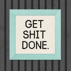 Get Shit Done. Text Cross Stitch Pattern PDF File by andwabisabi, $3.00