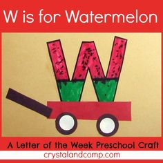 "Preschool - part of our ""w"" page in our alphabet book - wagon with watermelon.our watermelons were half circles instead of ""w's"" though Preschool Letter Crafts, Alphabet Letter Crafts, Abc Crafts, Alphabet For Kids, Alphabet Book, Letter Tracing, Letter Art, Toddler Crafts, Kids Crafts"