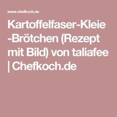 Kartoffelfaser-Kleie-Brötchen (Rezept mit Bild) von taliafee   Chefkoch.de